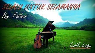 Download Mp3 Selalu Untuk Selamanya  Lirik  By. Fathur