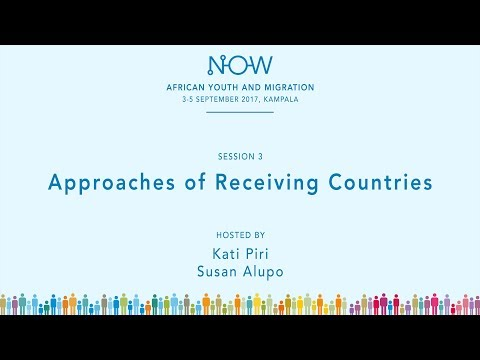 NOW4 Kampala 2017 Session 3 - Approaches of Receiving Countries