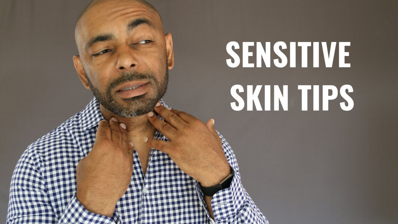 10 Best Grooming Tips For Men With Sensitive Skin
