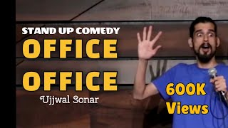 Office Office | Stand up comedy by Ujjwal Sonar