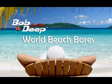 Deep House World Beach Bars Argentina,Brazil.Colombia.Spain.Greec Italia,USA