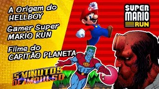 Hellboy, Super Mario Run e filme live-action do Capitão Planeta | 15 MINUTOS DE IMPULSO #016