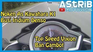 #1 Review Noken As Kawahara K1 | Top Speed Vixion Ban Gambot | Tips Upgrade Performa Motor Vixion