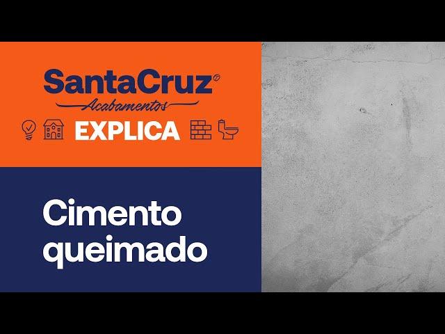 Saiba tudo sobre cimento queimado | Santa Cruz Explica
