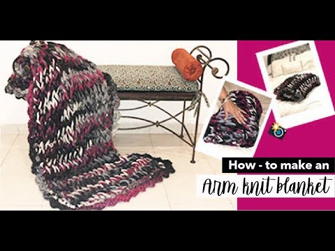 HOW TO MAKE ARM KNIT BLANKET  - EASY AND FAST - BY LAURA CEPEDA