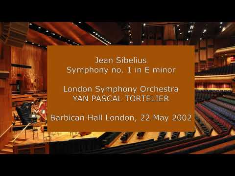 Jean Sibelius - Symphony no. 1: Yan Pascal Tortelier conducting the LSO in 2002