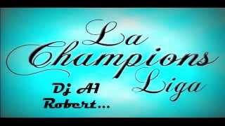 Dj A1 Robert  - Enganchado la Champions Liga
