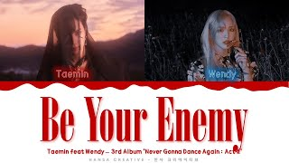 Download Taemin feat. Wendy (Red Velvet) - 'Be Your Enemy' Lyrics Color Coded (Han/Rom/Eng)