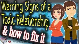 7 Warning Signs of a Toxic Relationship and how to fix it   animated video