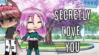 Secretly Love You~ ||Mini Movie|| Original || GLMM || Gacha Life