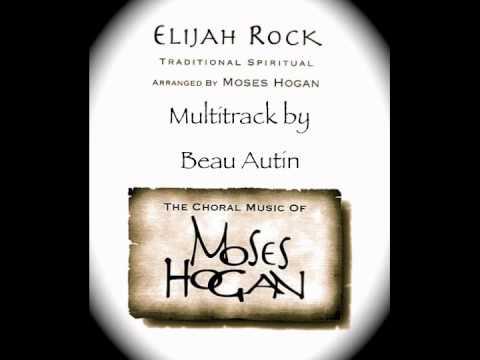"""Elijah Rock"" by Moses Hogan - Multitrack by Beau Autin"