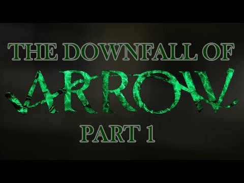 The Downfall of Arrow - Part 1