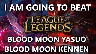 Trinimmortal beats League: Blood Moon Yasuo and Kennen
