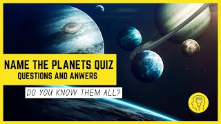 Name The Planets In The Solar System Quiz | How Many Can You Get?