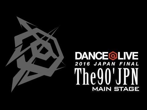 The90'JPN / DANCE@LIVE 2016 JAPAN FINAL MAINSTAGE SHOWCASE