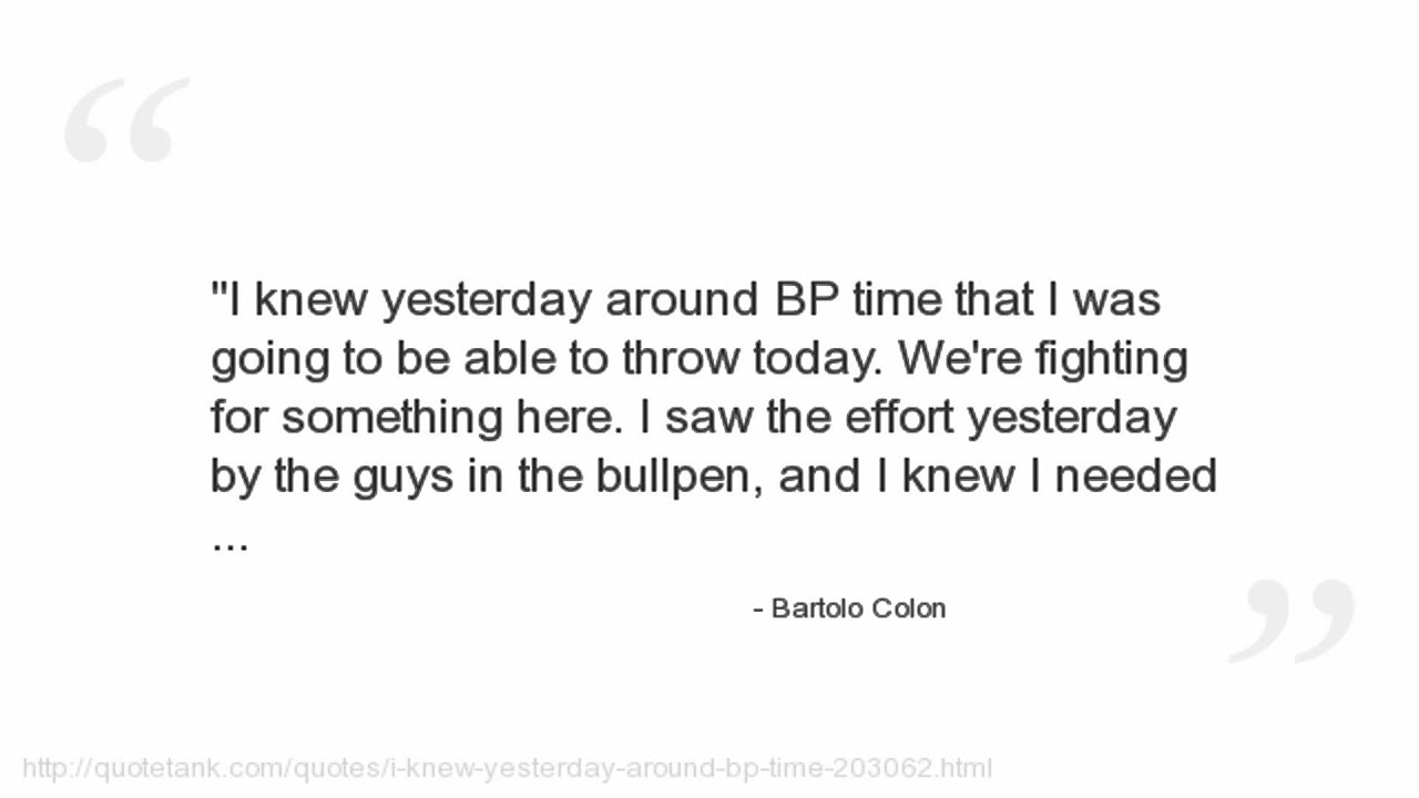 Quote Bp Alluring Bartolo Colon Quotes  Youtube