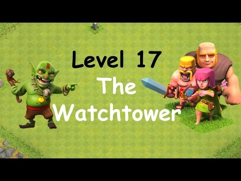 Clash of Clans - Single Player Campaign Walkthrough - Level 17 - Watchtower