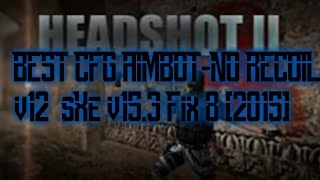 •BEST CFG AIMBOT-NO RECOIL v12  sXe v15.3 Fix 8 [2015]•