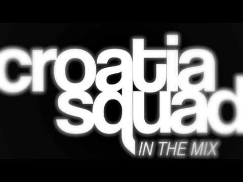 Croatia Squad - In The Mix 002 - 01/14