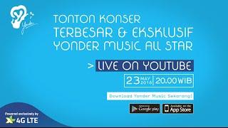 Yonder Music All Star Live (Complete) - Afgan, Noah, Cita Citata, Rossa, Iwan Fals, Raisa & more