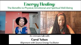 Energy Healing: The Benefits to Physical, Emotional and Spiritual Well-Being