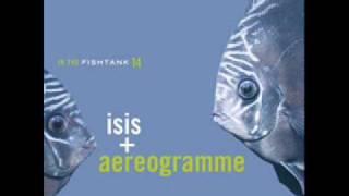 Isis/Aereogramme - Stolen