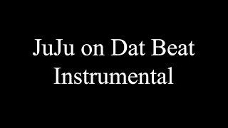 JuJu On Dat Beat Instrumental {TSG Production}