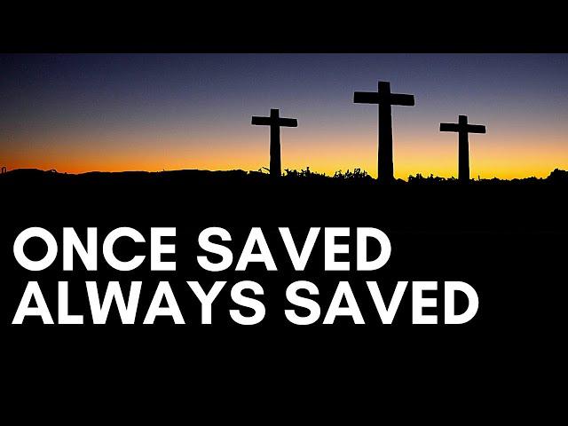 Once Saved Always Saved with Jim Wood