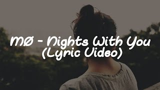 MØ - Nights With You (Lyric Video)