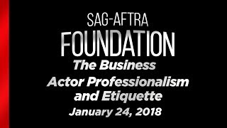 The Business: Actor Professionalism and Etiquette