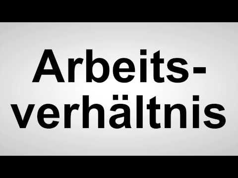 Arbeitsverhältnis - Deutsche Aussprache