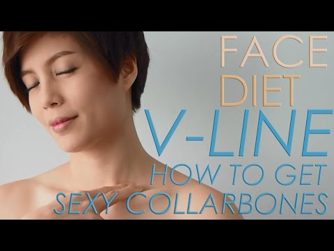 FACE DIET : 13. HOW TO GET SEXY COLLARBONES CLAVICLE ไหปลาร้าสุดเซ็กซี่ #iHealthiness