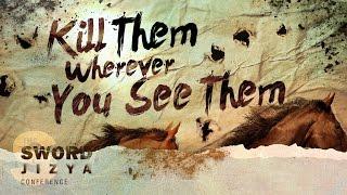 Kill Them Wherever You See Them - by Sh. Shakiel Humayun
