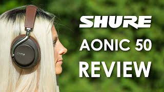 Shure Aonic 50 Wireless Bluetooth Headphones Review