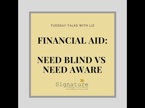 Financial Aid - Need Blind vs  Need Aware