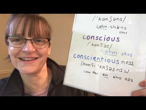 How to Pronounce Conscience, Conscious, Conscientious, Consciousness and Conscientiousness