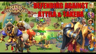 defending against Attila and Takeda - Rise of Kingdoms