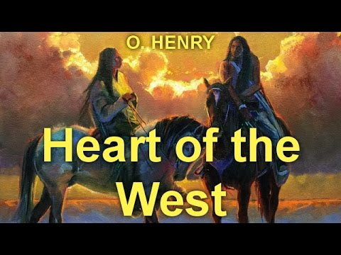 Heart of the West  by O. HENRY (1862 - 1910) by Westerns Fiction Audiobooks