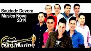 Saudade Devora - Banda San Marino (Música Nova - 2014)