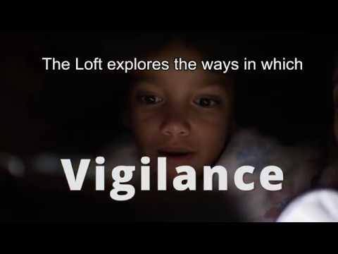 The Loft Presents Vigilance: Fall 2017