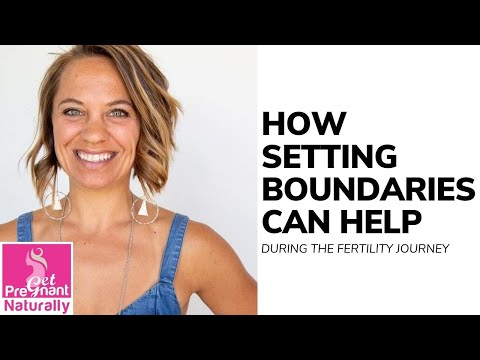 Get Pregnant Naturally: How Setting Boundaries Can Help During The Fertility Journey