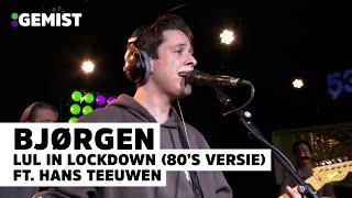 Bjørgen ft. Hans Teeuwen - Lul in Lockdown (80's versie) | Live bij 538
