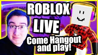 ROBLOX LIVE Stream RIGHT NOW! Come hang out, and JOIN! (no swearing) 2018