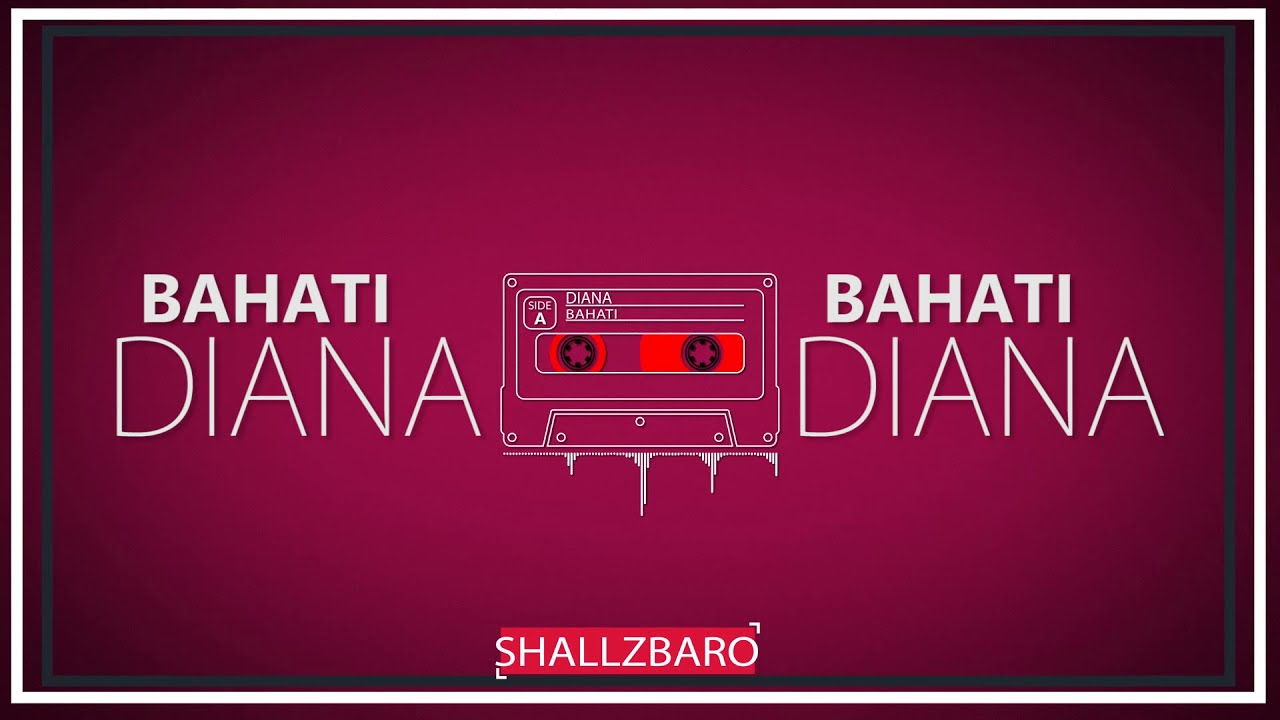 BAHATI - DIANA (Official Lyric Video)