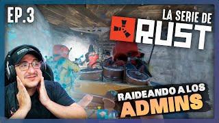 Inicia la raid todo el server vs admins | La Serie de Rust | EP. 3