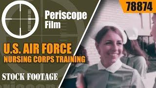 U.S. AIR FORCE NURSING CORPS TRAINING / MEDICAL CENTER 78874