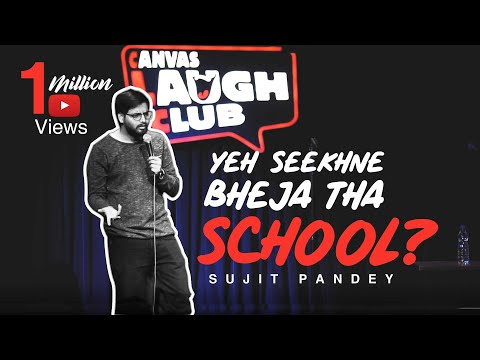 Yeh seekhne Bheja Tha School? | New Stand up comedy video by Sujit Pandey