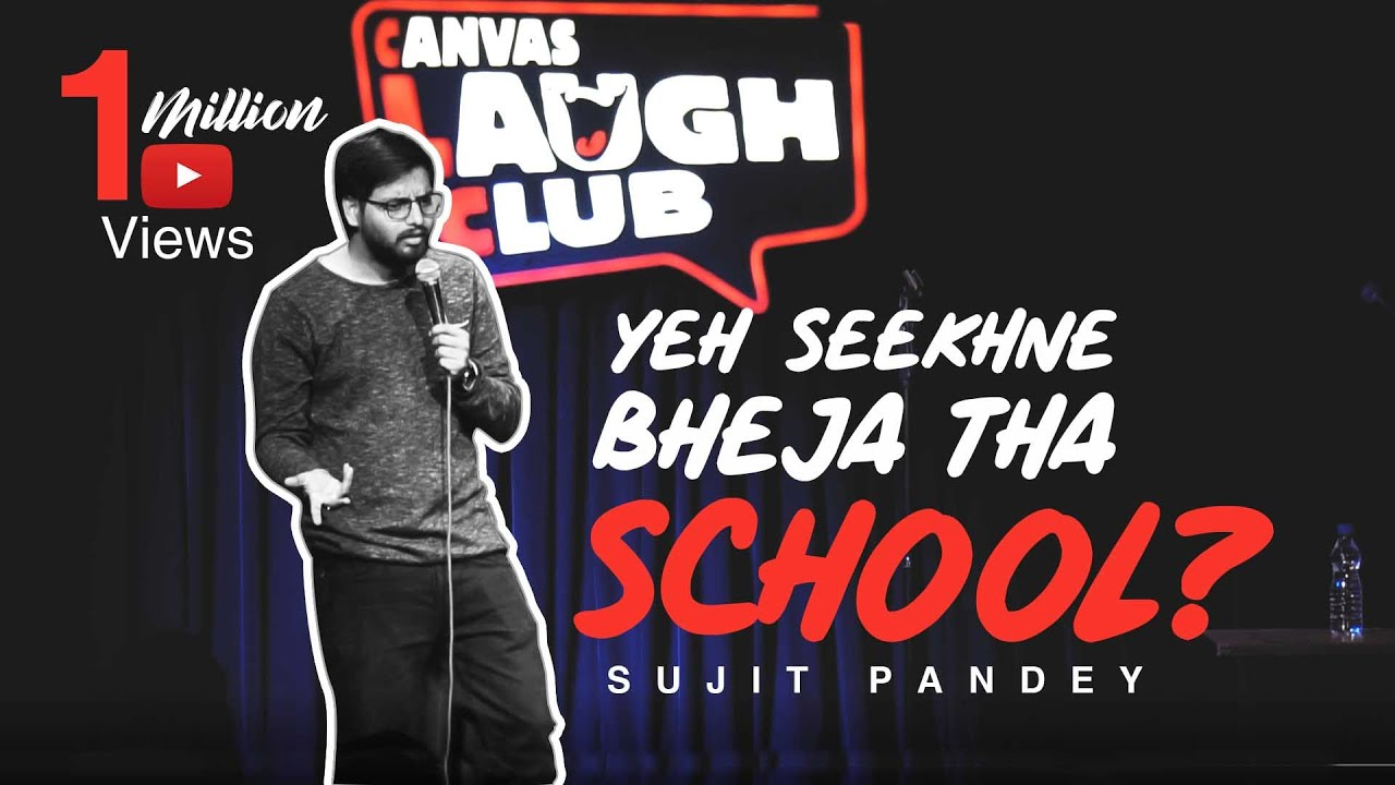 New video: Yeh seekhne bheja tha school? | Stand up comedy video by Sujit Pandey