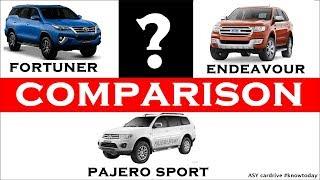Toyota fortuner vs ford endeavour vs pajero sport : ASY cardrive