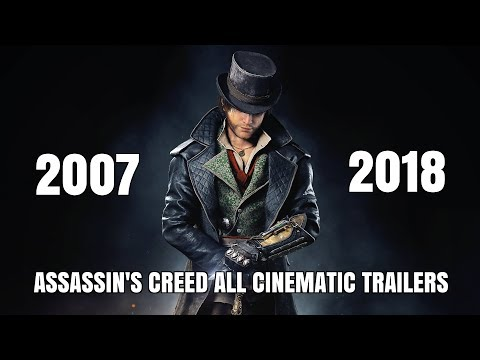 ASSASSIN'S CREED All Cinematic Trailers (2007 - 2018) So Far